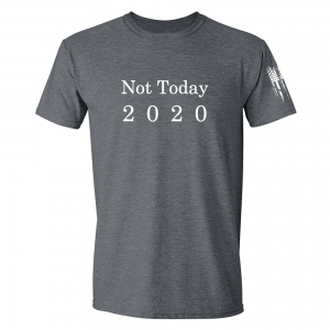 Not Today 2020 Shirt Grey
