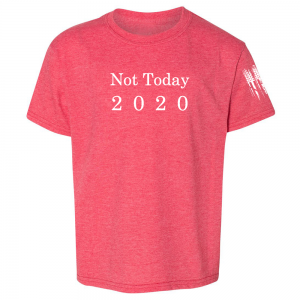 Not Today 2020 Shirt Red