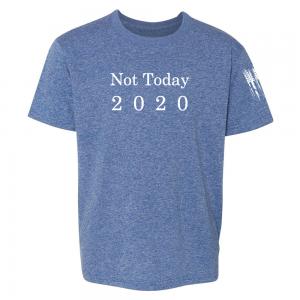 Not Today 2020 Shirt Blue