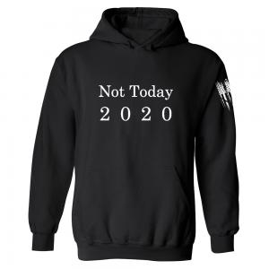 Not Today 2020 Hoodie Black