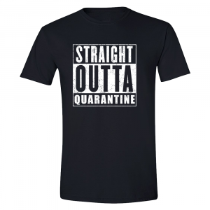 Straight Outta Quarantine Black T-shirt