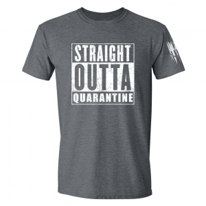 Straight Outta Quarantine Shirt Grey