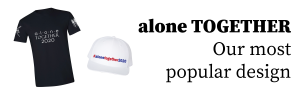 Alone Together Shirt and Hat