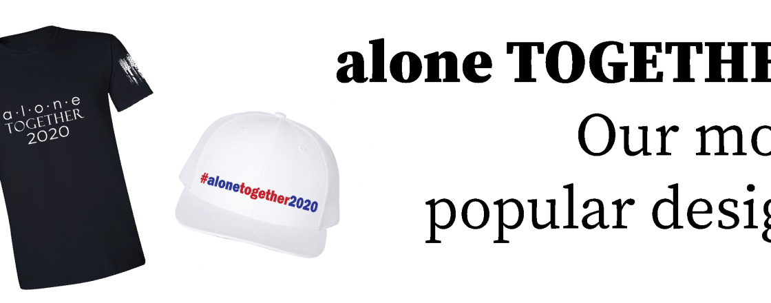 Alone Together 2020 Shirts Hats Hoodies