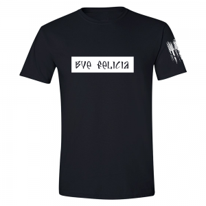 Bye Felicia Shirt Black