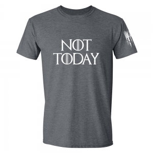 Not Today Game of Thrones Shirt Grey