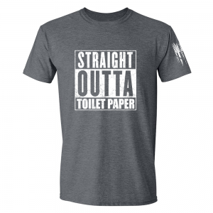 Straight Outta Toilet Paper Shirt Grey