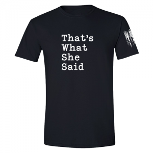 That's What She Said The Office Shirt Black