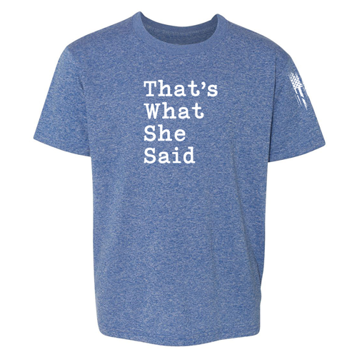That's What She Said The Office Shirt Blue