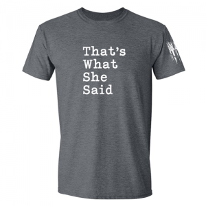 That's What She Said The Office Shirt Grey