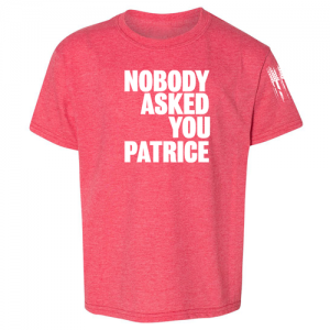 Nobody Asked You Patrice HIMYM Shirt Red