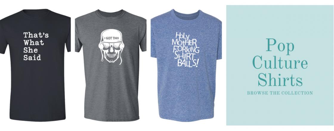 Pop Culture Shirts 13.95