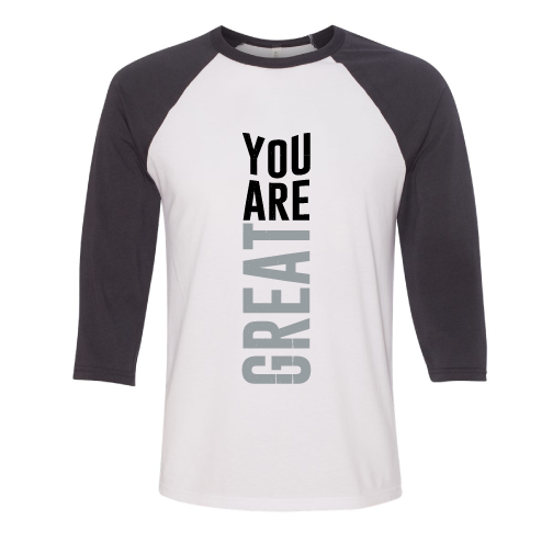 You are great T-shirt